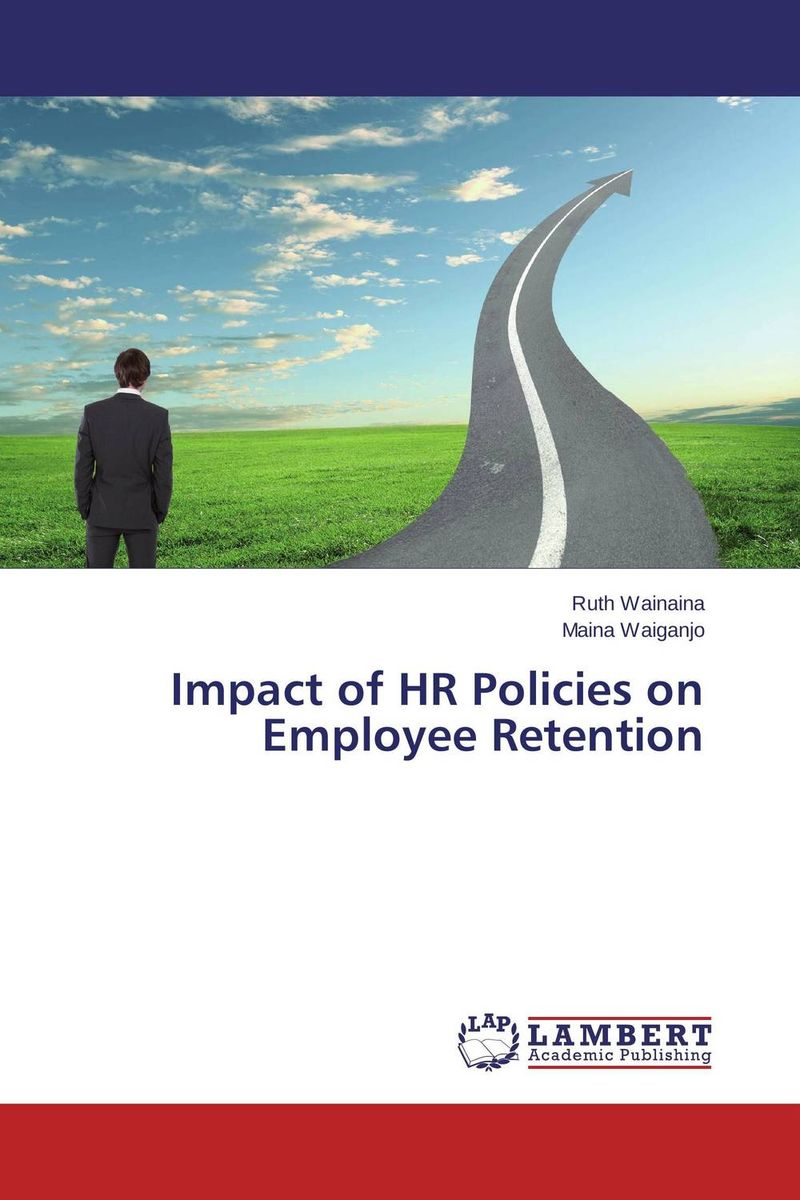Impact of HR Policies on Employee Retention employee retention in local kenyan banks