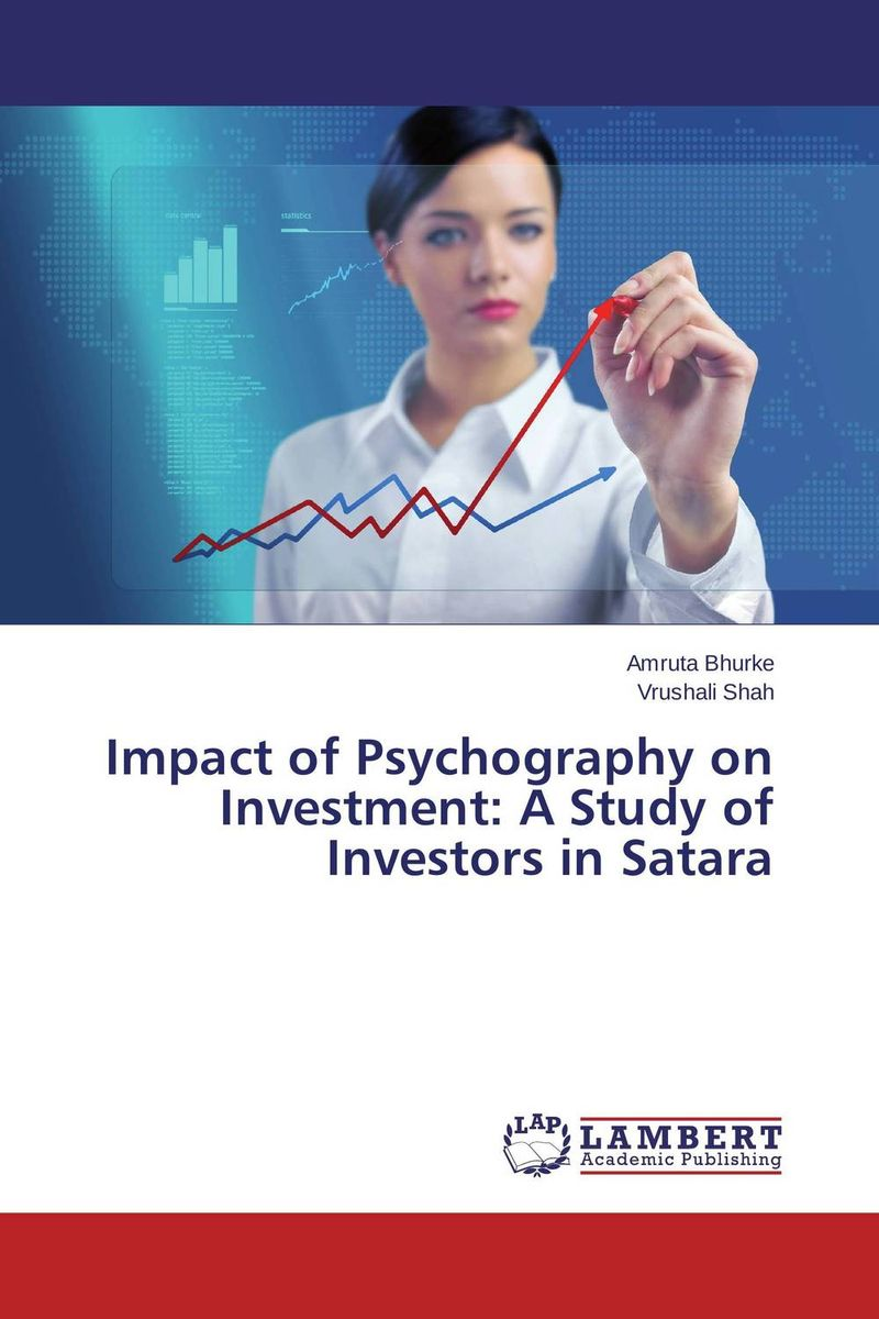 Impact of Psychography on Investment: A Study of Investors in Satara