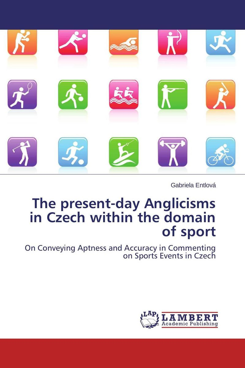 The present-day Anglicisms in Czech within the domain of sport joseph lane an answer to the inquiry into the state of the nation