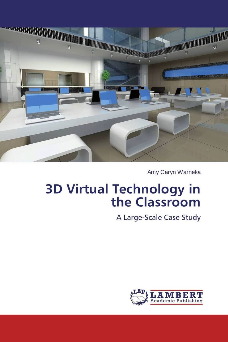 3D Virtual Technology in the Classroom firas abdullah thweny al saedi and fadi khalid ibrahim al khalidi design of a three dimensional virtual reality environment