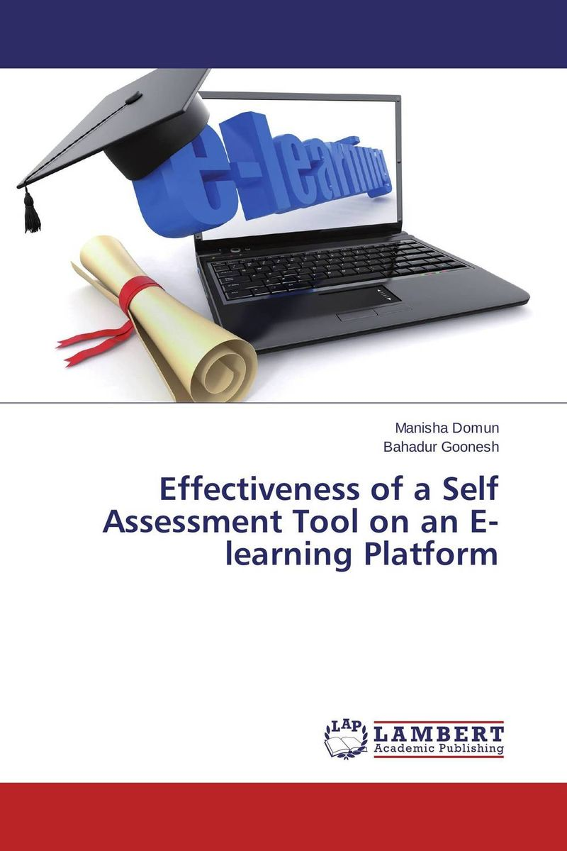 Effectiveness of a Self Assessment Tool on an E-learning Platform cassandra c green the effectiveness of a first year learning strategies seminar