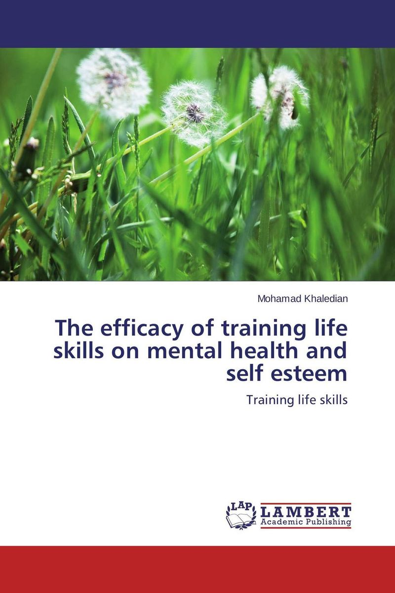 The efficacy of training life skills on mental health and self esteem ehab sorketti traditional healing and mental disorders