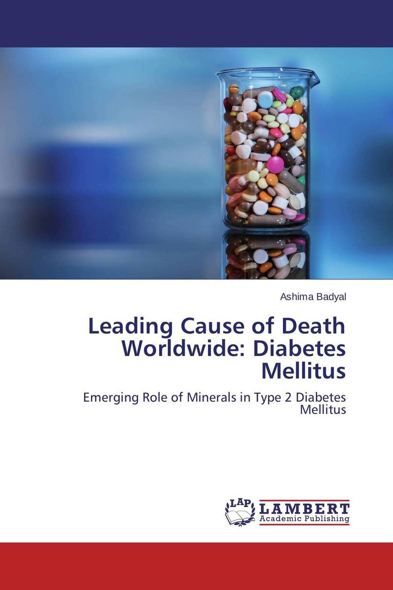 Leading Cause of Death Worldwide: Diabetes Mellitus the management of diabetes mellitus and late diabetic complications