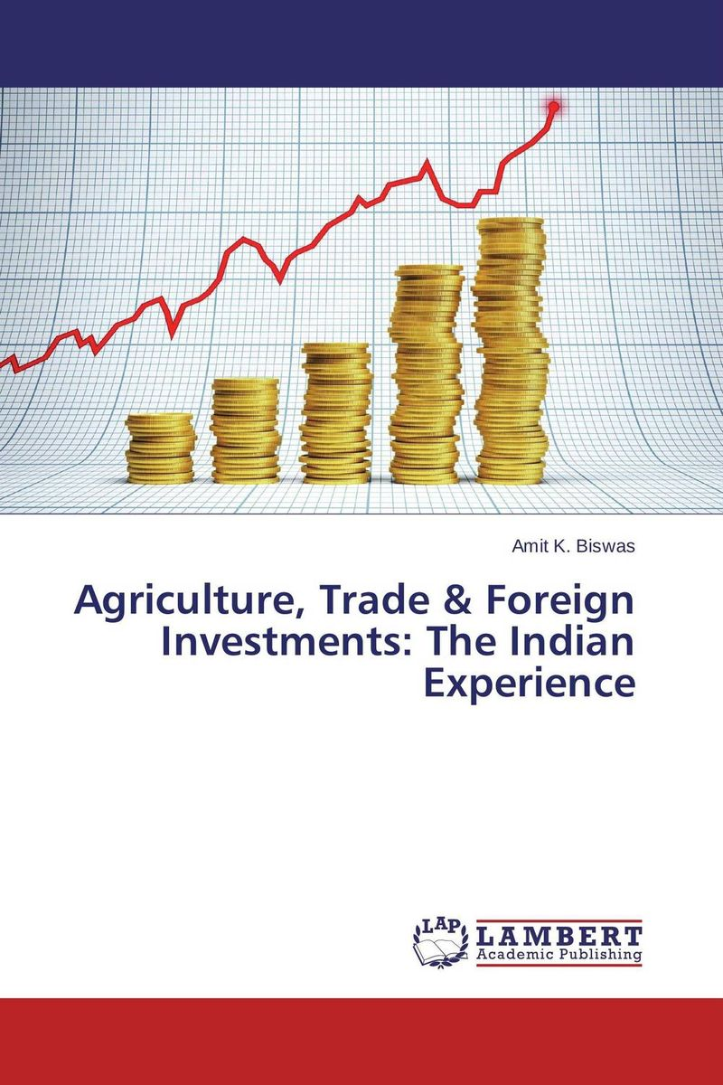 Agriculture, Trade & Foreign Investments: The Indian Experience theodore gilliland fisher investments on utilities