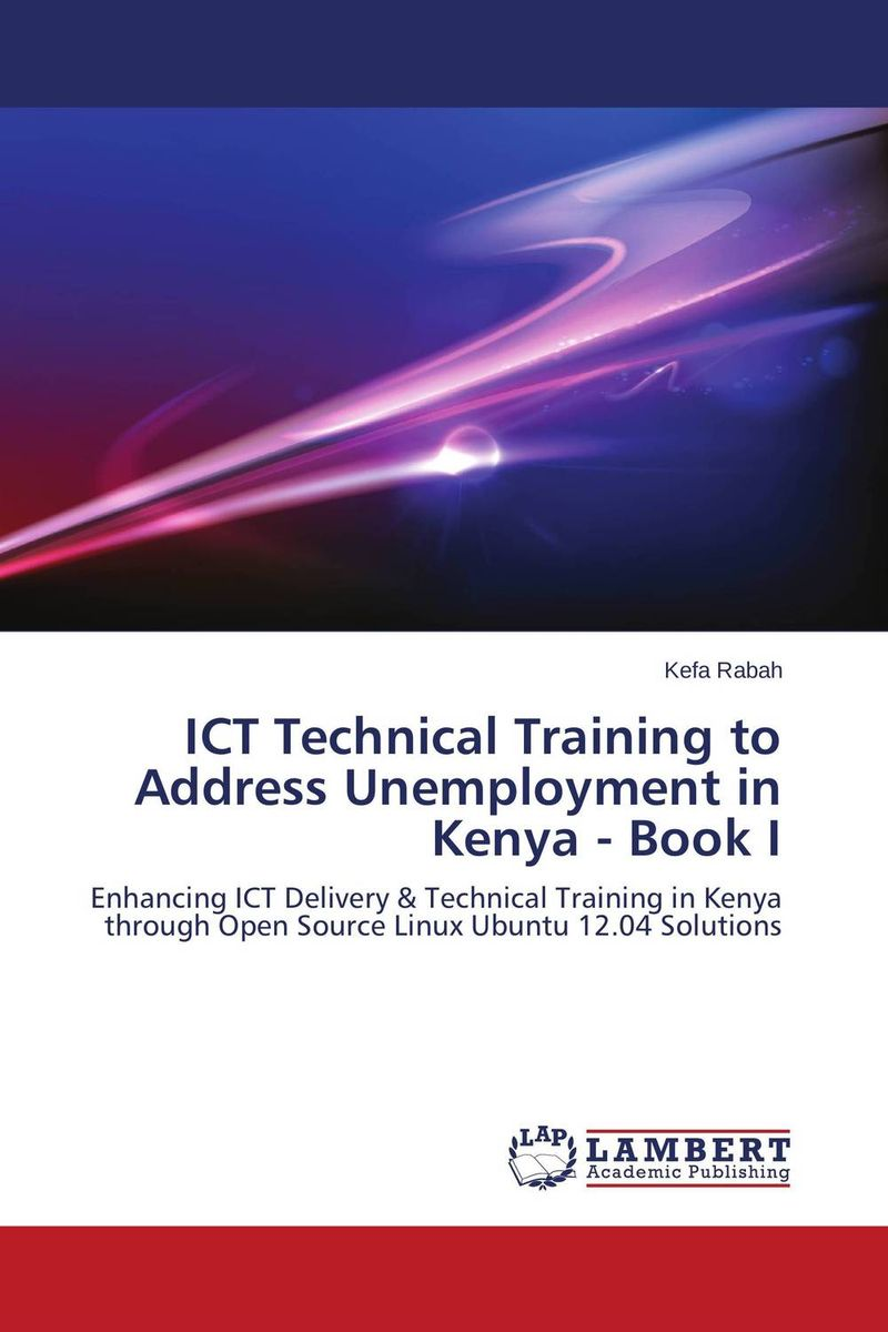 ICT Technical Training to Address Unemployment in Kenya - Book I martha kerubo obare and omosa mogambi ntabo introduction to correctional services in kenya