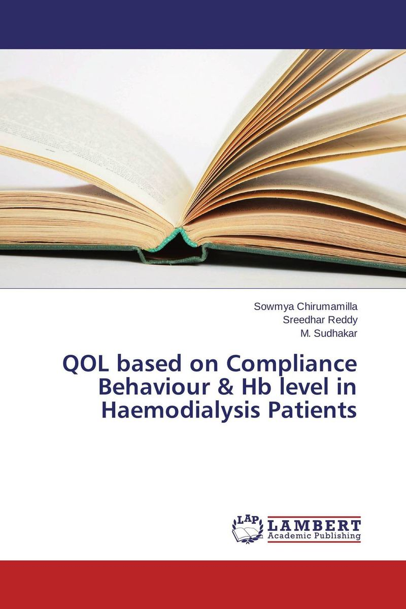 QOL based on Compliance Behaviour & Hb level in Haemodialysis Patients rakesh kumar balbir singh kaith and anshul sharma psyllium based polymer and their salt resistant swelling behaviour