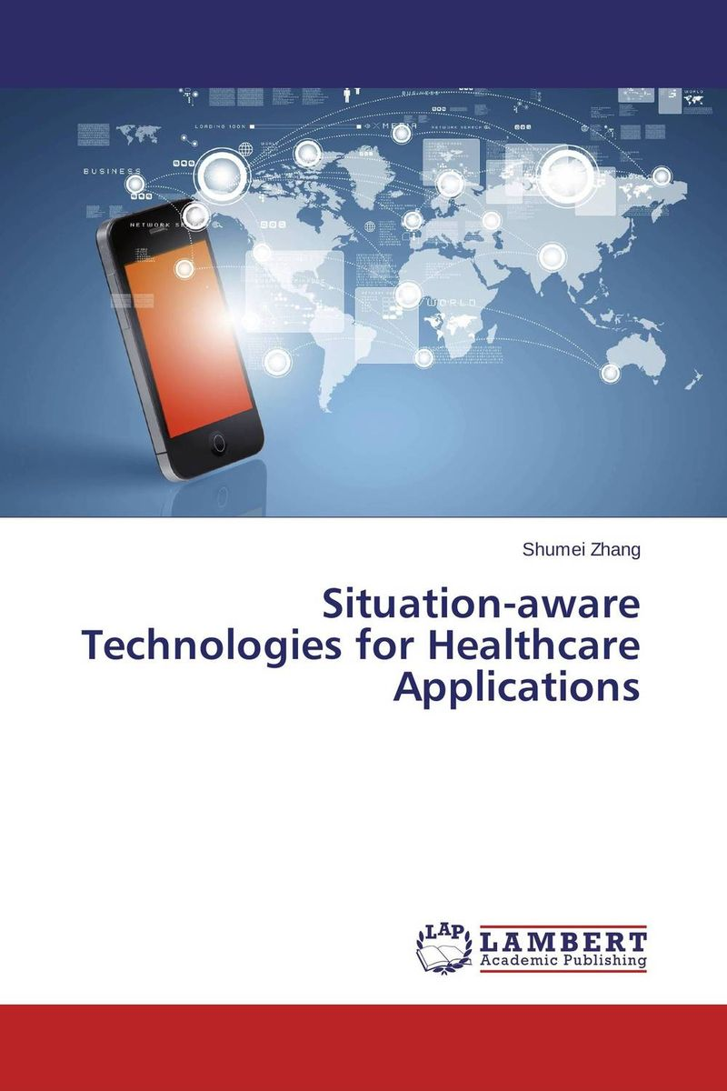 Situation-aware Technologies for Healthcare Applications context aware reminder system