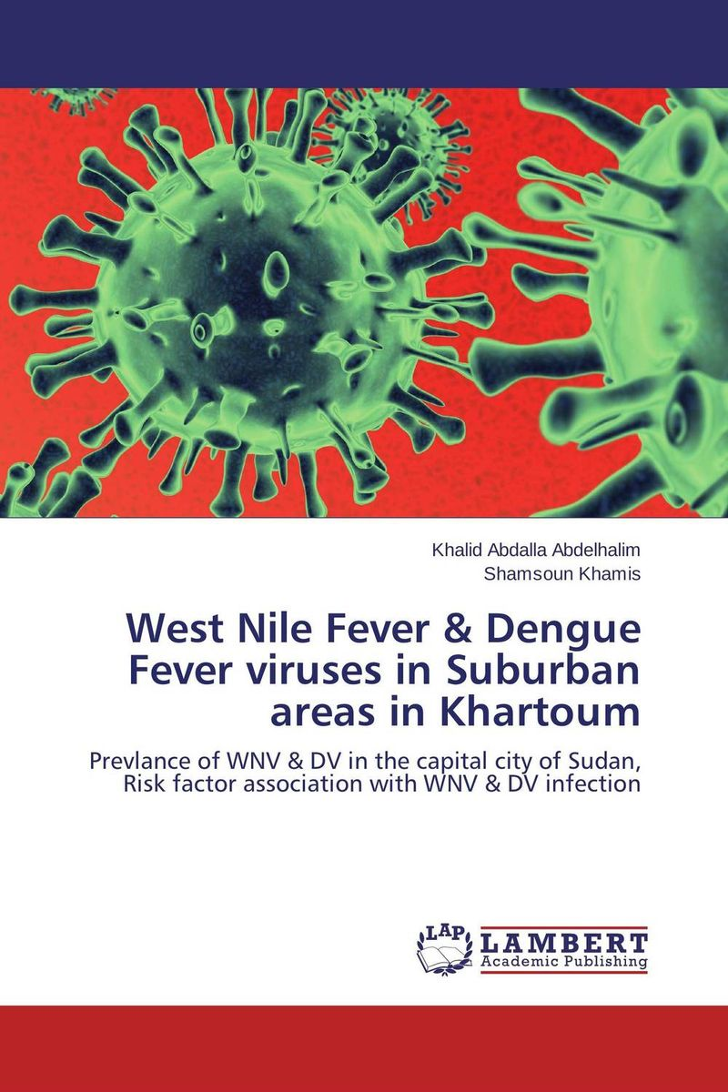 West Nile Fever & Dengue Fever viruses in Suburban areas in Khartoum viruses infecting yam in ghana togo and benin in west africa