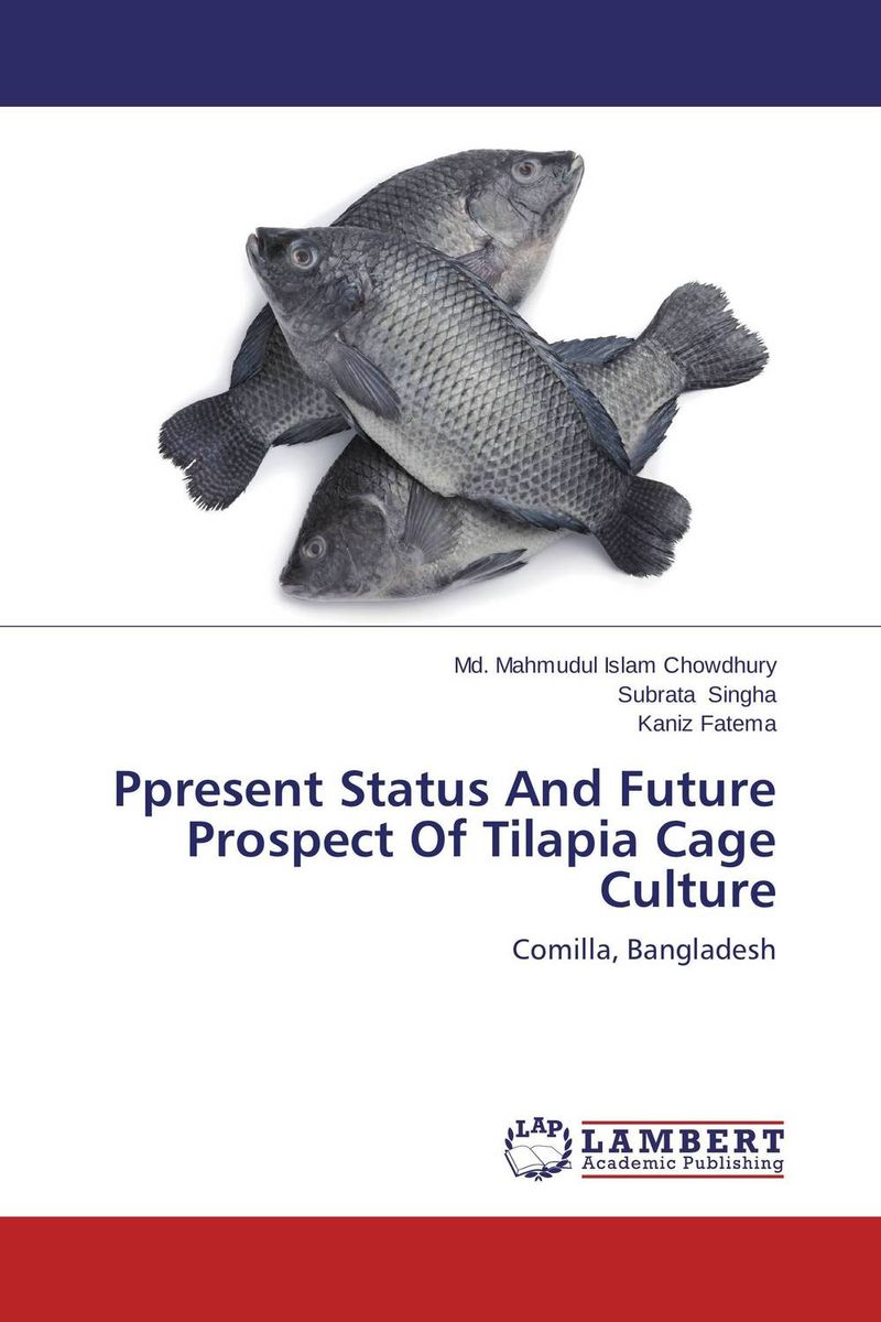 Ppresent Status And Future Prospect Of Tilapia Cage Culture the cage
