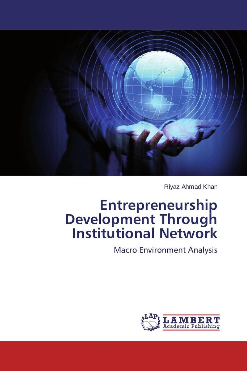 Entrepreneurship Development Through Institutional Network jaynal ud din ahmed and mohd abdul rashid institutional finance for micro and small entreprises in india