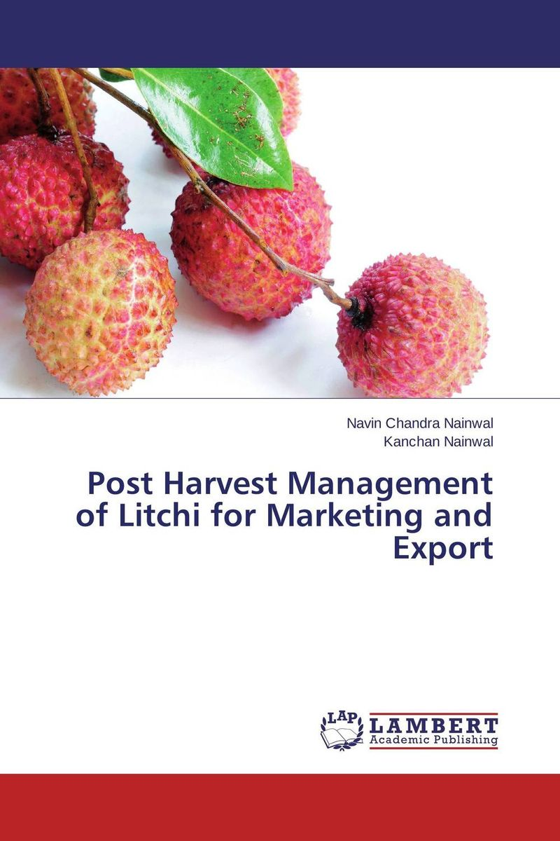 Post Harvest Management of Litchi for Marketing and Export moorad choudhry fixed income markets management trading and hedging