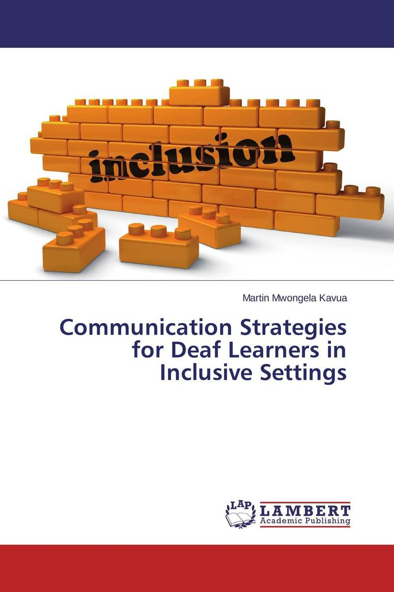 Communication Strategies for Deaf Learners in Inclusive Settings inclusive education in kenya perspectives of special educators