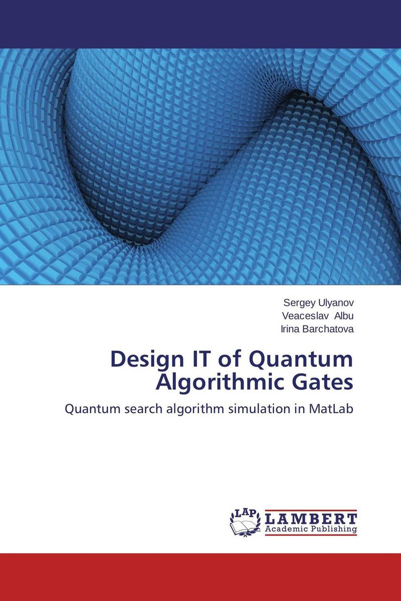 Design IT of Quantum Algorithmic Gates microelectronics systems and devices