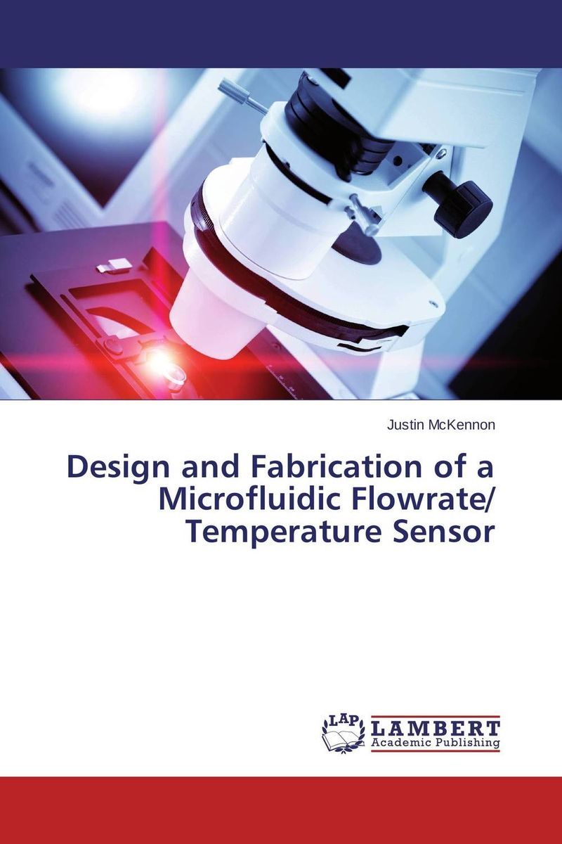 Design and Fabrication of a Microfluidic Flowrate/ Temperature Sensor design and fabrication plasma diagnostics in ir t1 tokamak