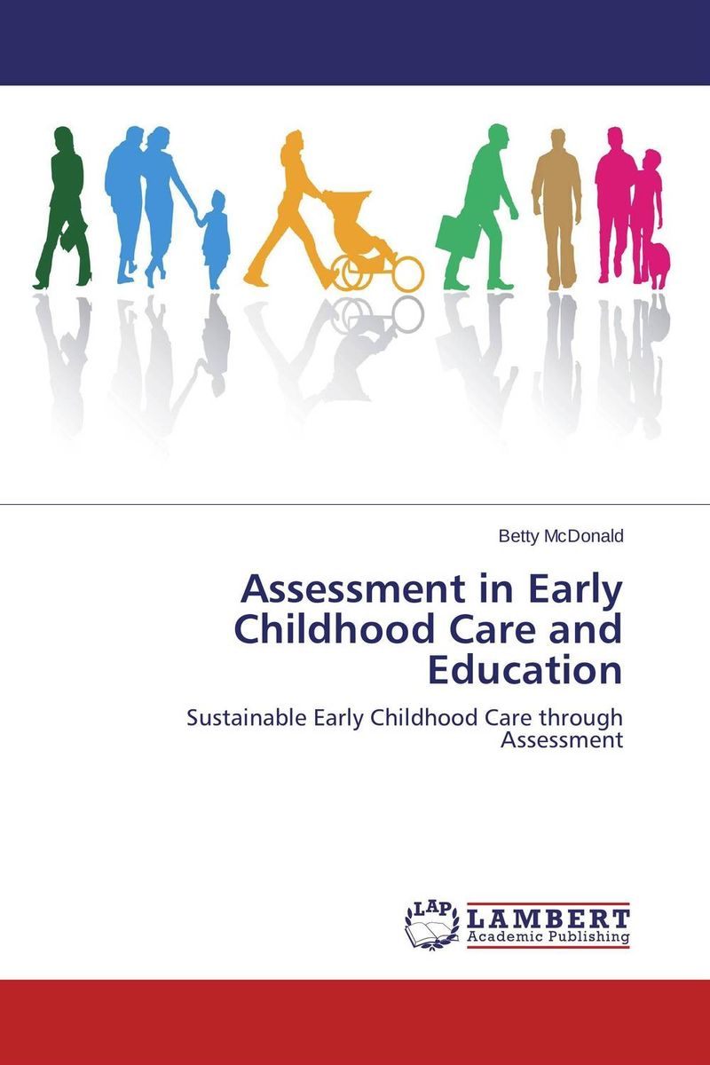 Assessment in Early Childhood Care and Education driven to distraction