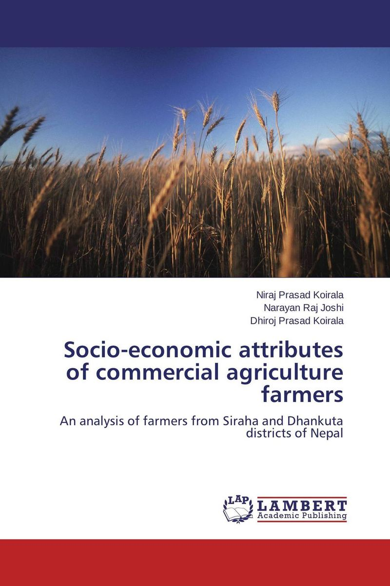Socio-economic attributes of commercial agriculture farmers v n chavda m n popat and p j rathod farmers' perception about usefulness of agriculture extension system