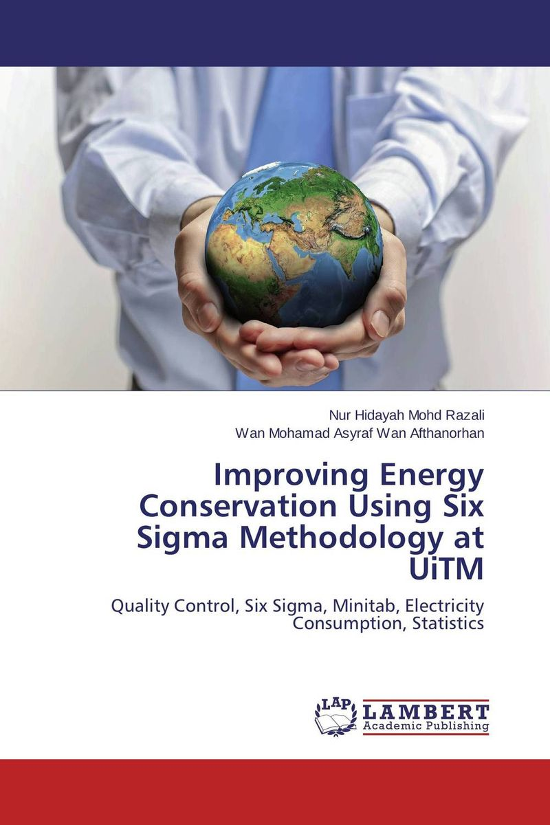 Improving Energy Conservation Using Six Sigma Methodology at UiTM p b eregha energy consumption oil price and macroeconomic performance in energy dependent african countries