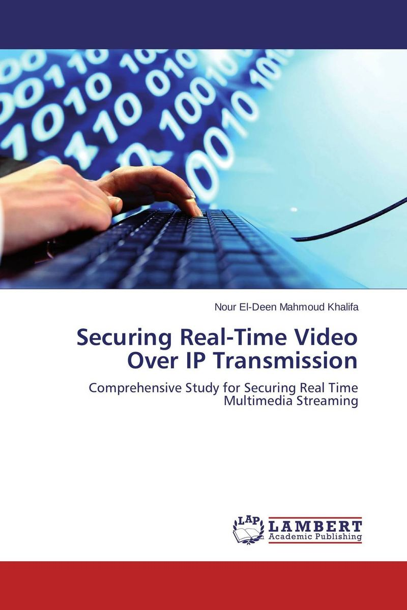 Securing Real-Time Video Over IP Transmission elliot attipoe securing the public wireless network