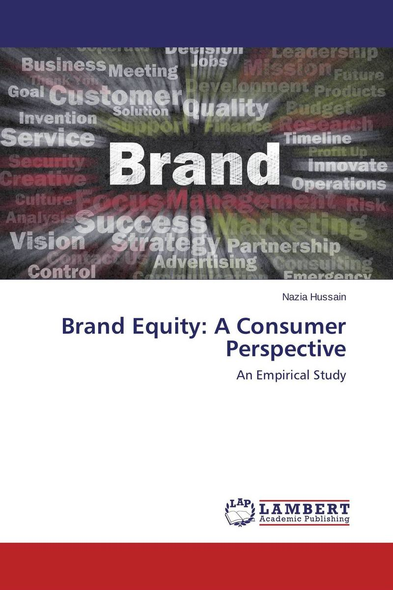 Brand Equity:  A Consumer Perspective