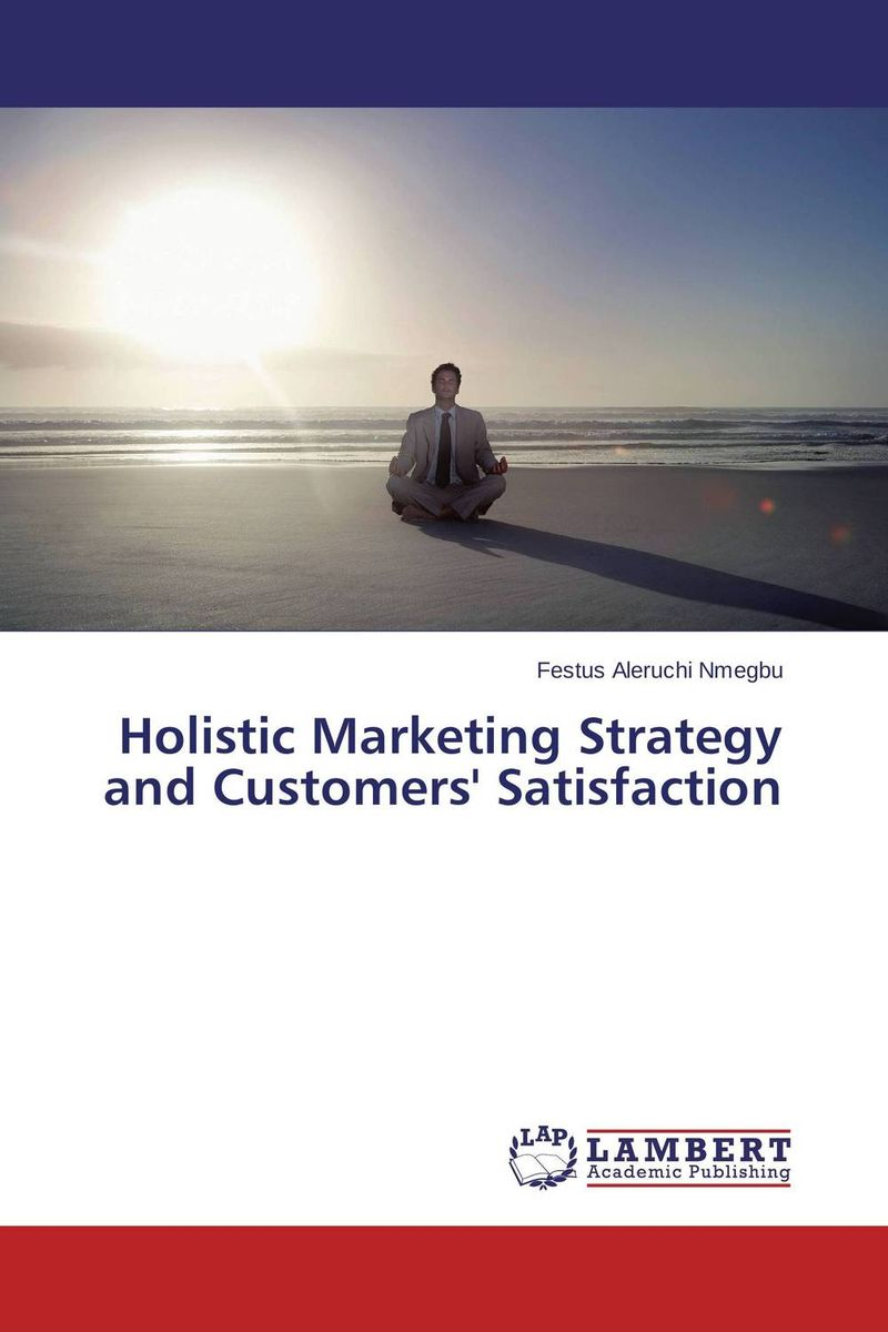 Holistic Marketing Strategy and Customers' Satisfaction ard pieter man de alliances an executive guide to designing successful strategic partnerships