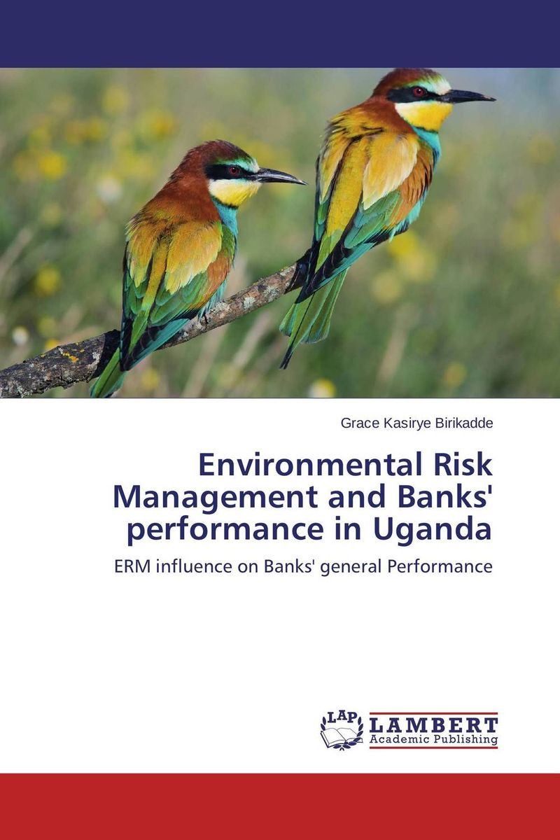 Environmental Risk Management and Banks' performance in Uganda srichander ramaswamy managing credit risk in corporate bond portfolios a practitioner s guide