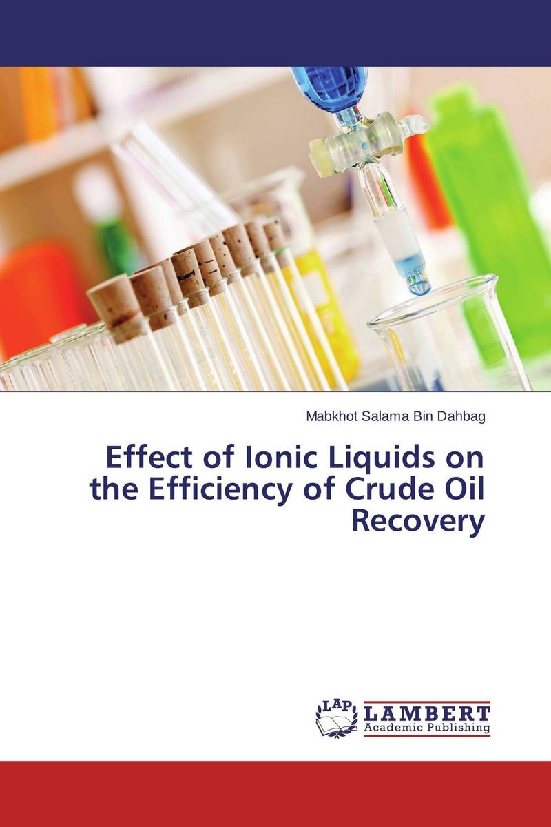Effect of Ionic Liquids on the Efficiency of Crude Oil Recovery dearomatization of crude oil