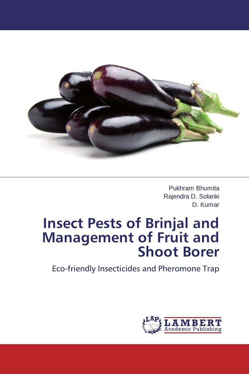 Insect Pests of Brinjal and Management of Fruit and Shoot Borer narendra sharma satyakumari sharma and n s bhadauria integrated pest management in brinjal