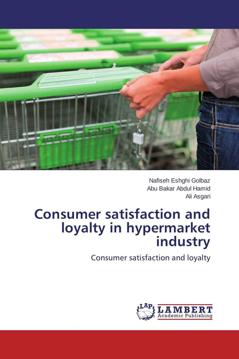Consumer satisfaction and loyalty in hypermarket industry eric holtzclaw v laddering unlocking the potential of consumer behavior