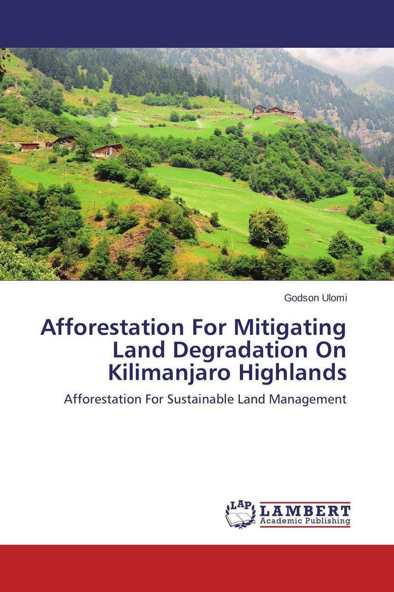 Afforestation For Mitigating Land Degradation On Kilimanjaro Highlands land degradation assessment using geospatial technique