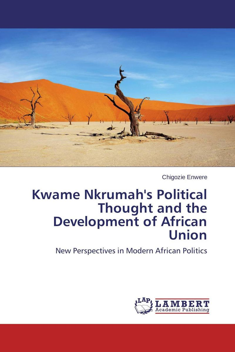 Kwame Nkrumah's Political Thought and the Development of African Union michael wolfe the conversion of henri iv – politics power