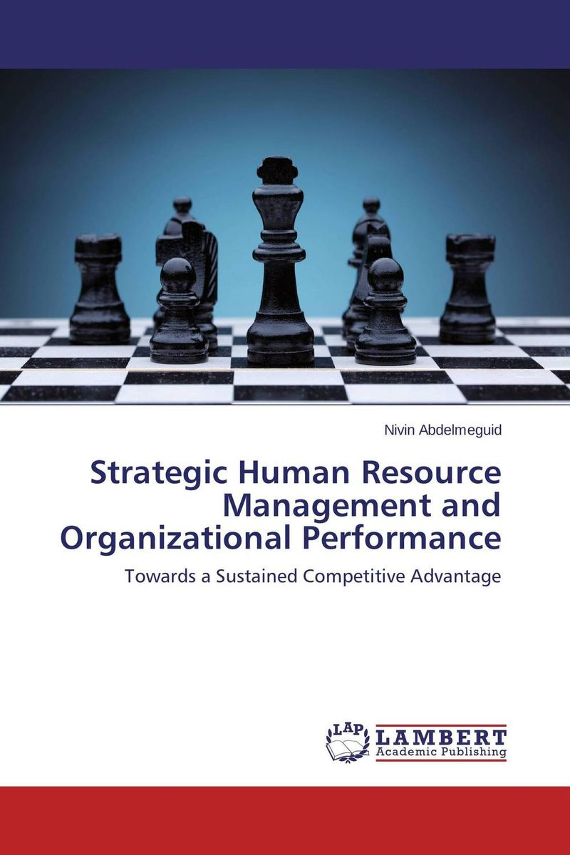 Strategic Human Resource Management and Organizational Performance applied practices in strategic human resource planning and management
