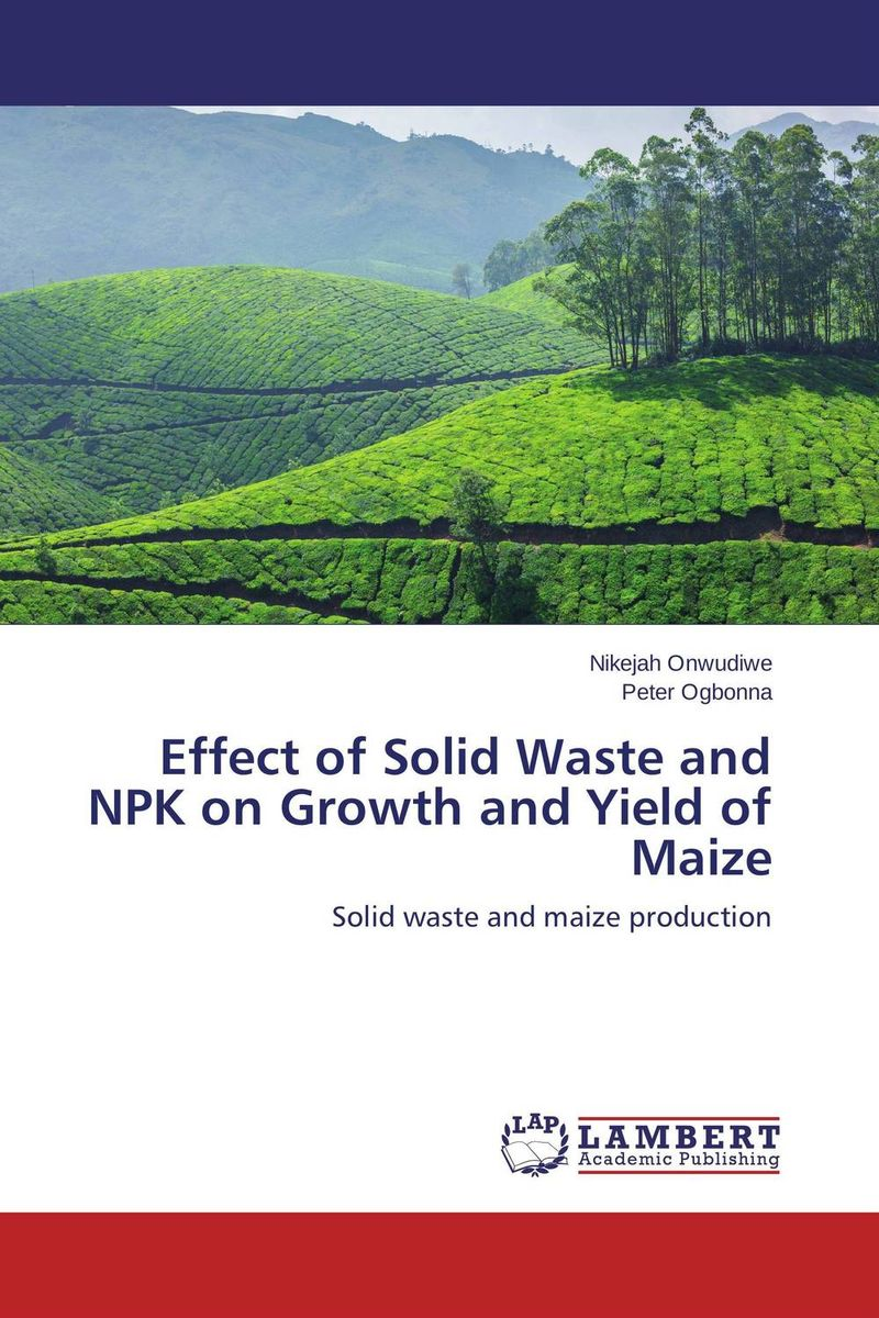 Effect of Solid Waste and NPK on Growth and Yield of Maize usha rani m uma jyothi k and syam sundar reddy p study on effect of growth regulators and micronutrients on okra growth and yield of okra