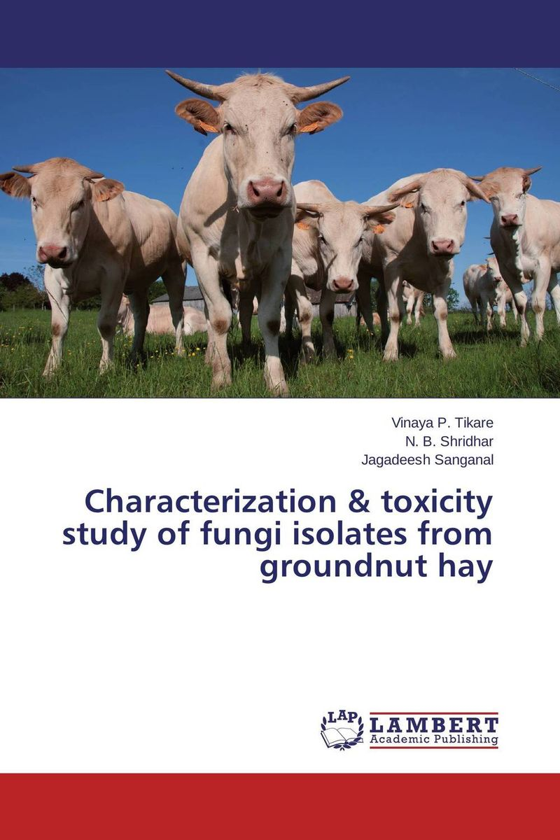 Characterization & toxicity study of fungi isolates from groundnut hay production and purification of laccase from white rot fungi