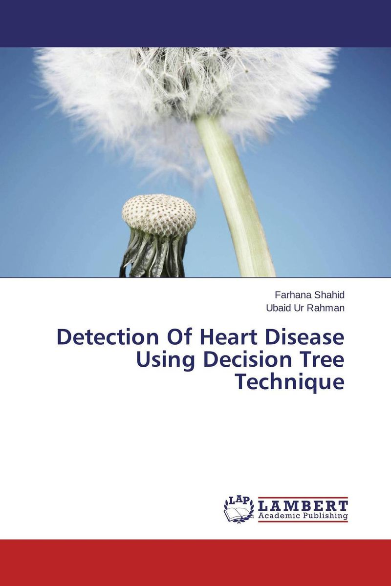 Detection Of Heart Disease Using Decision Tree Technique class attendance system using fingerprint technique