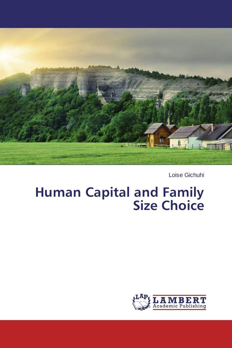 Human Capital and Family Size Choice khondoker abdul mottaleb human capital and industrial development