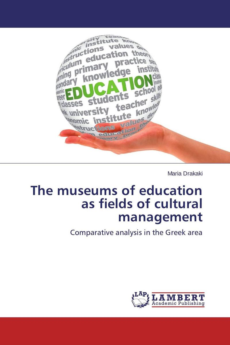 The museums of education as fields of cultural management imaging identity through museums
