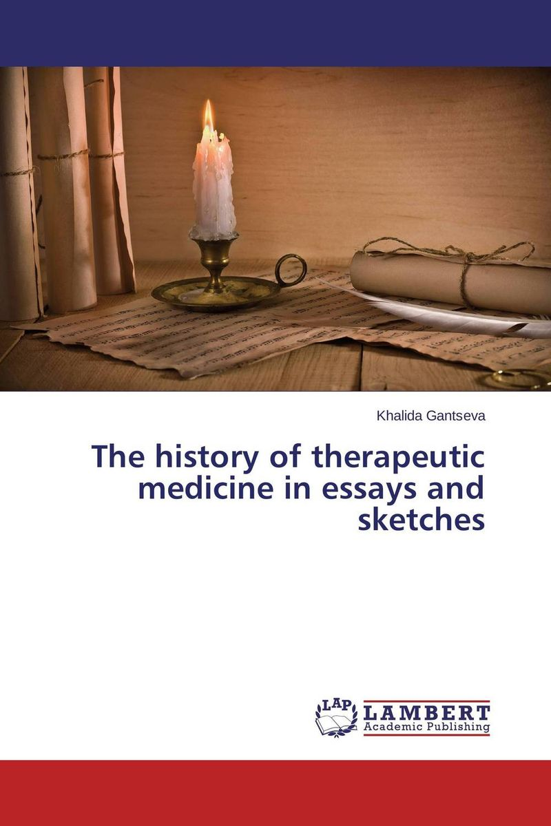 The history of therapeutic medicine in essays and sketches купить
