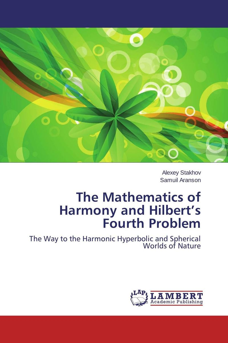 The Mathematics of Harmony and Hilbert's Fourth Problem j r whiteman the mathematics of finite elements and applications x mafelap 1999