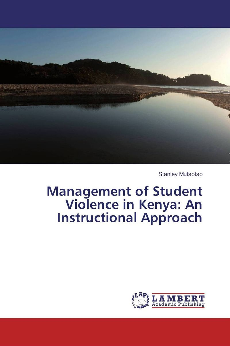 Management of Student Violence in Kenya: An Instructional Approach nation gender and cultures of violence