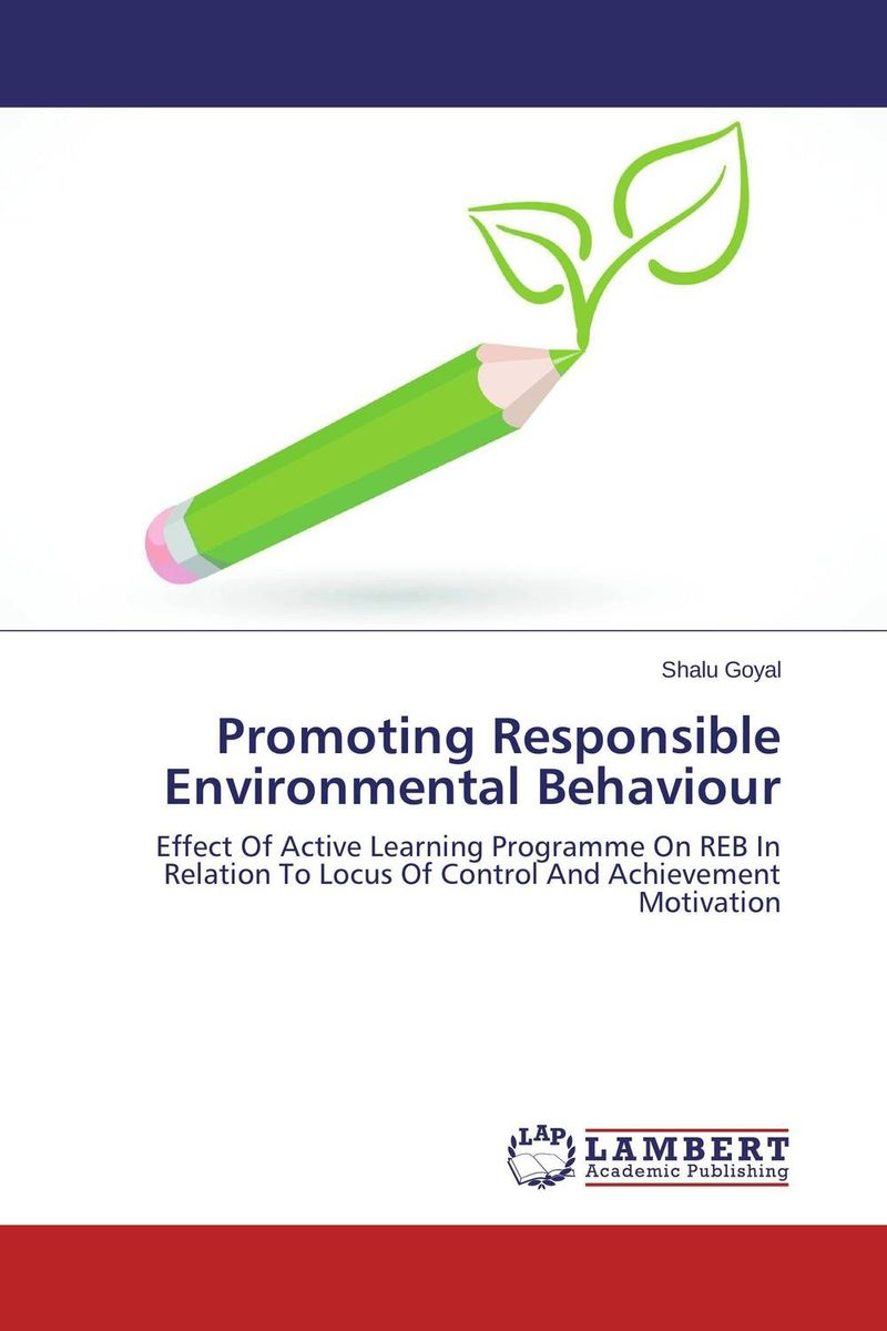 Promoting Responsible Environmental Behaviour environmental literacy of undergraduate college students