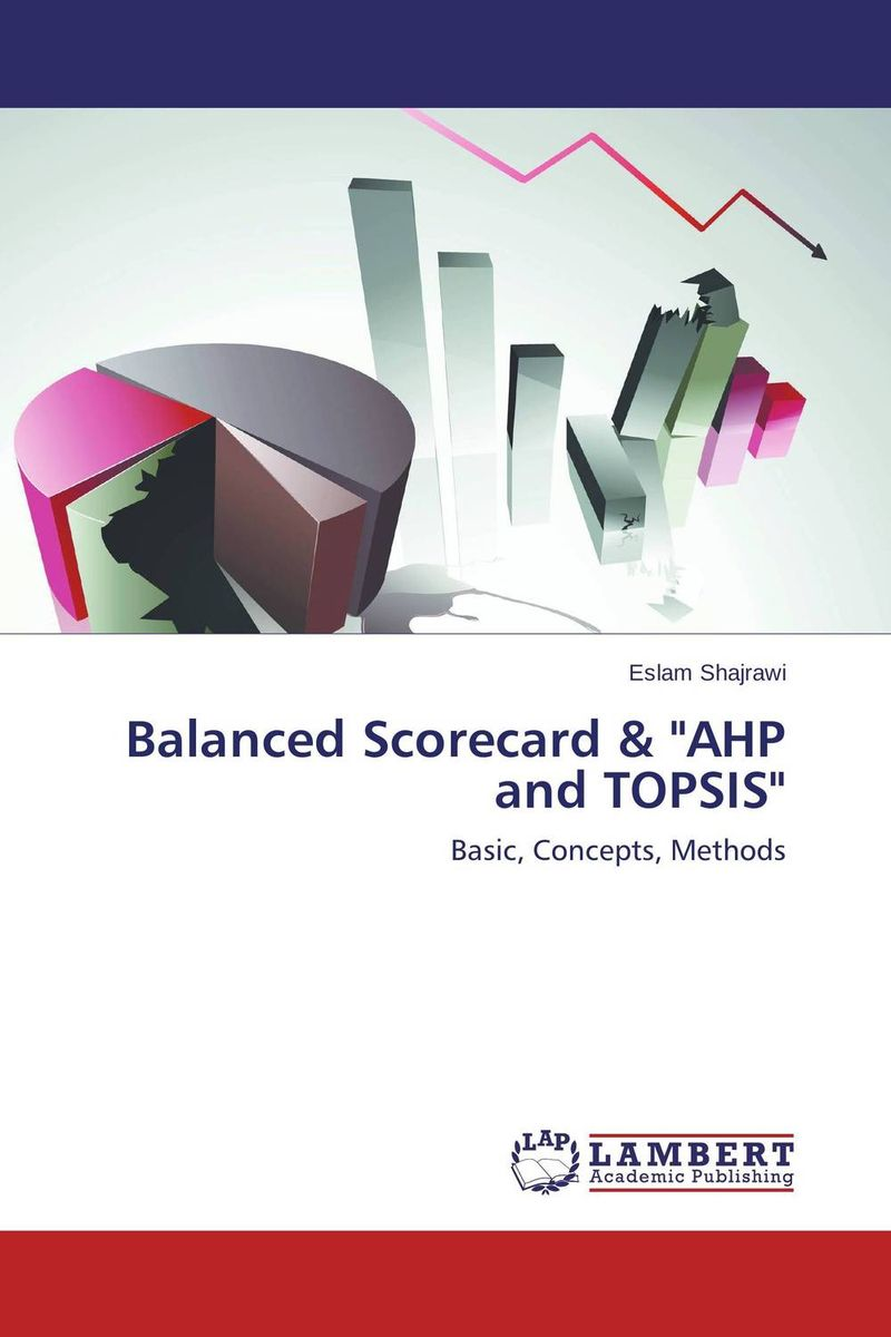 Balanced Scorecard &   AHP and TOPSIS david parmenter key performance indicators