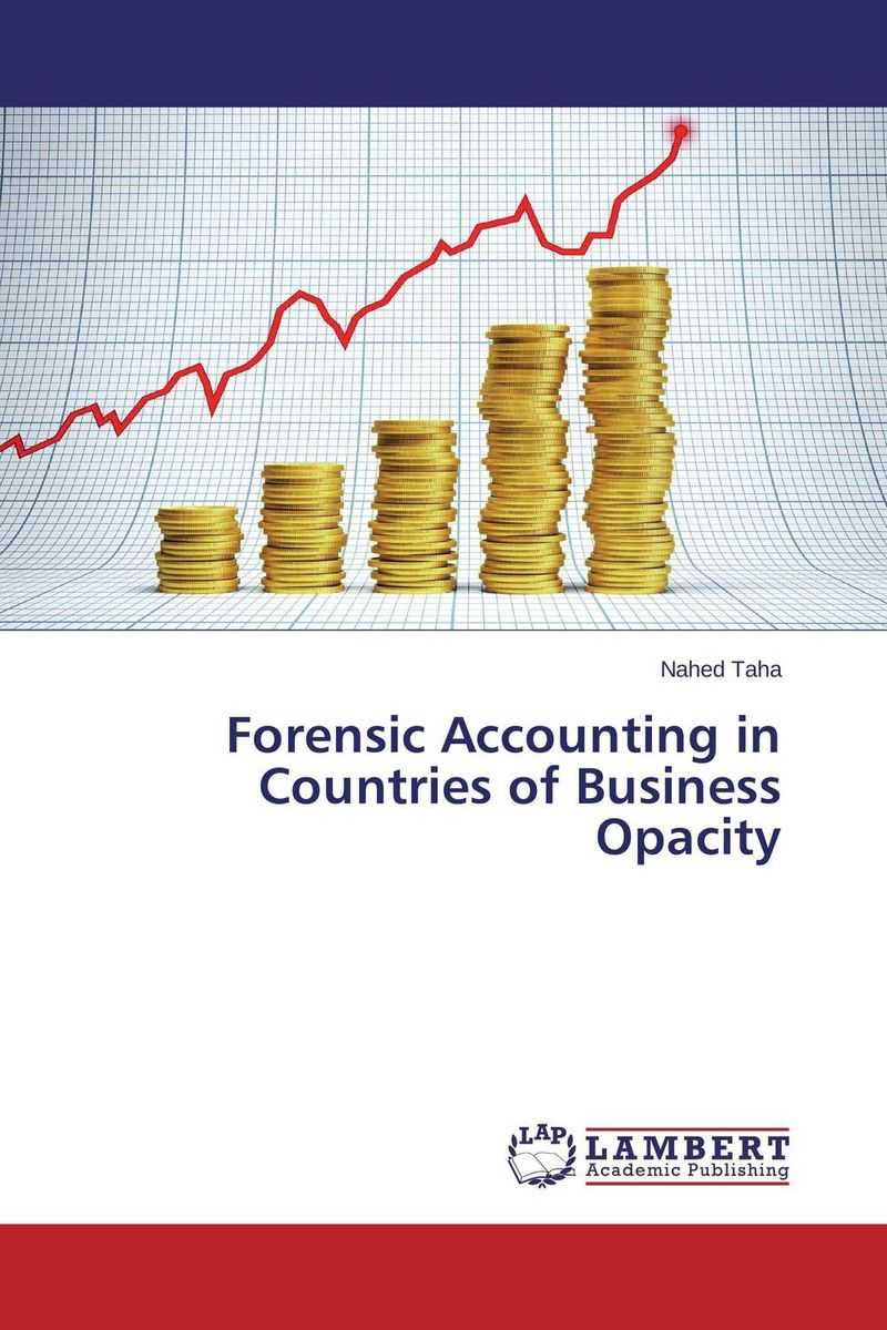 Forensic Accounting in Countries of Business Opacity advancing forensic interrogation techniques to combat terrorism