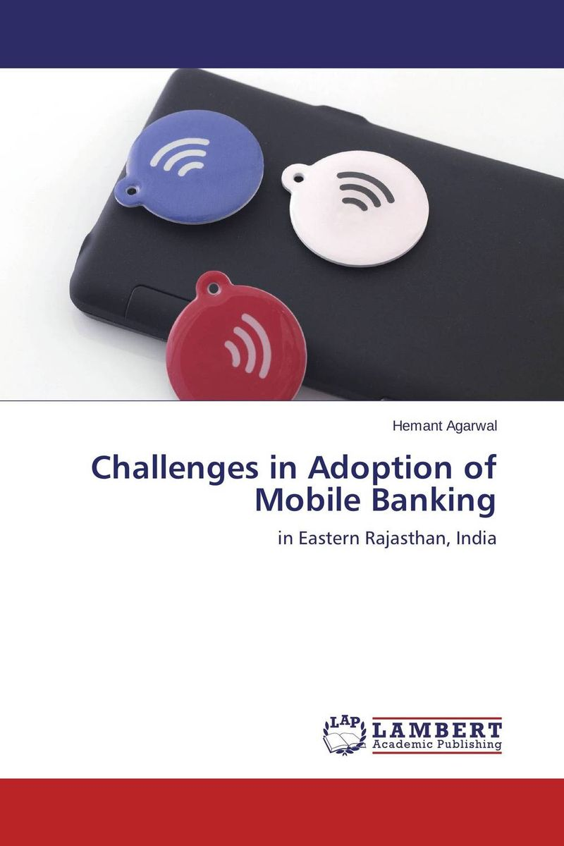 Challenges in Adoption of Mobile Banking dilbag singh gill key challenges in distributed computing