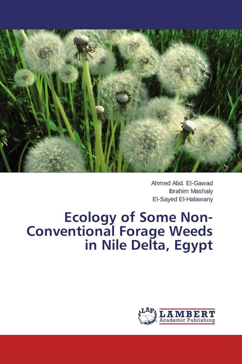 Ecology of Some Non-Conventional Forage Weeds in Nile Delta, Egypt taisser h h deafalla non wood forest products and poverty alleviation in semi arid region