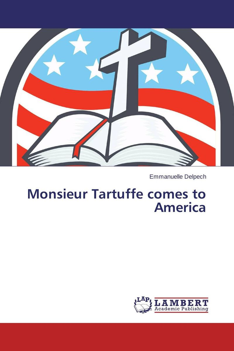 Monsieur Tartuffe comes to America the comedy of errors