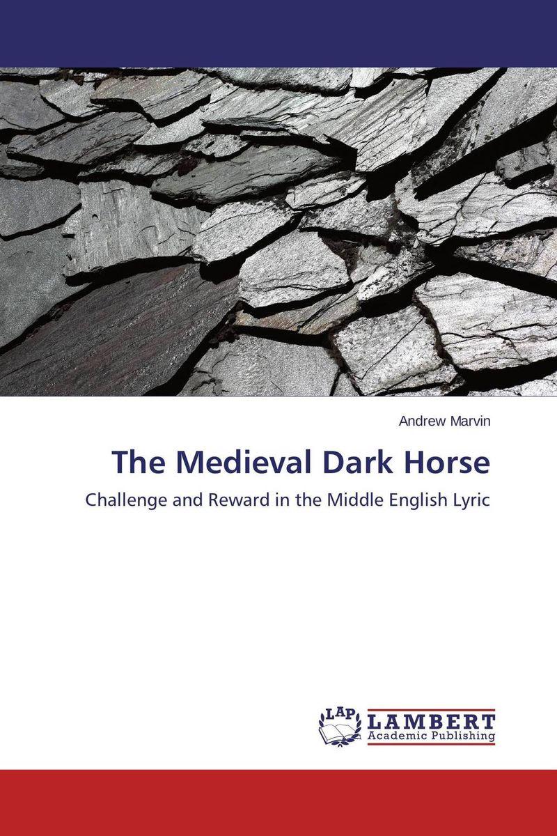 The Medieval Dark Horse the medieval dark horse