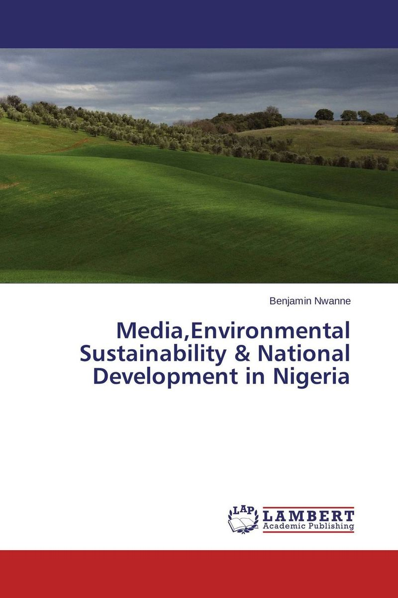 Media,Environmental Sustainability & National Development in Nigeria