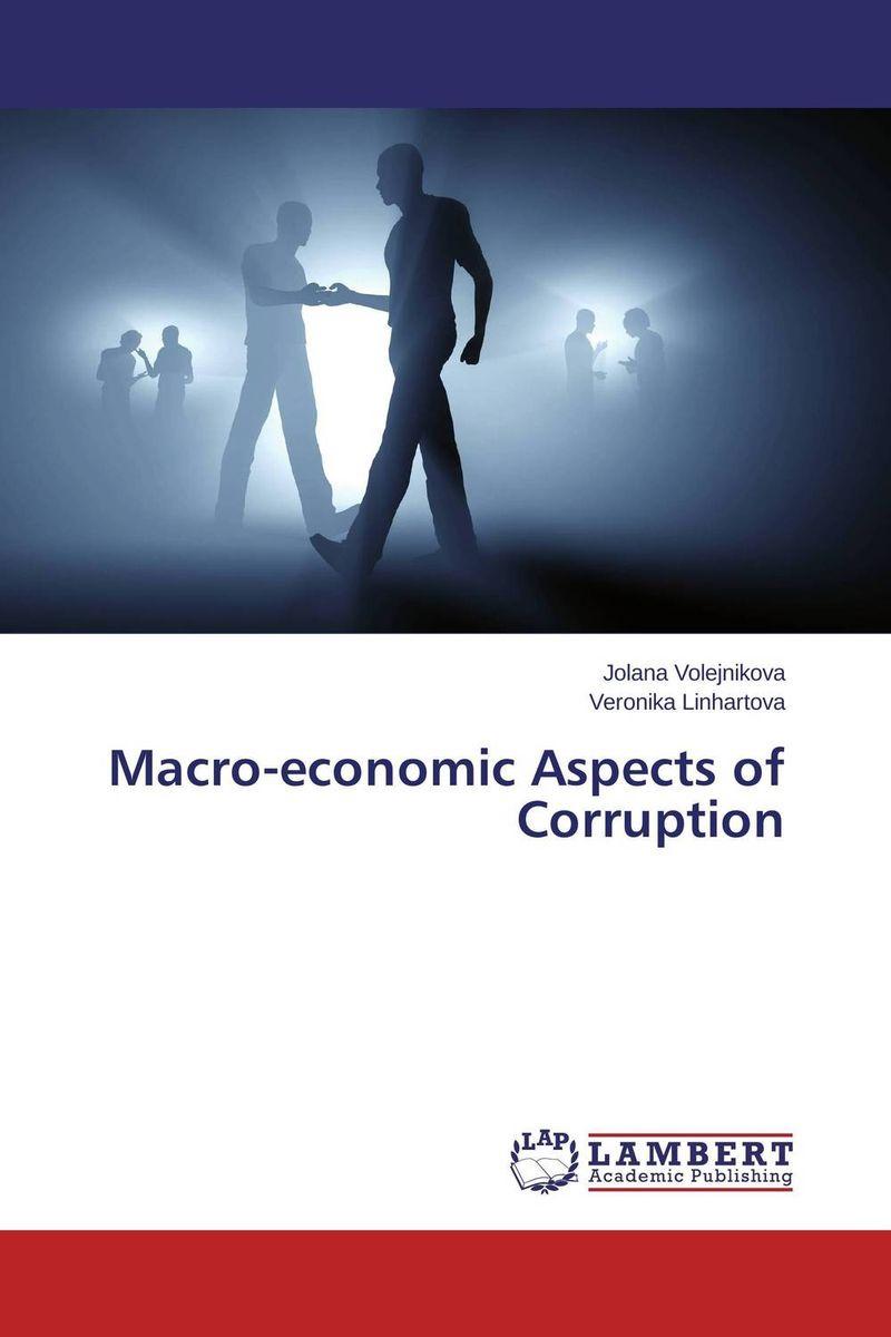 Macro-economic Aspects of Corruption николай камзин theory and practical aspects of internationa settlements economic cooperation