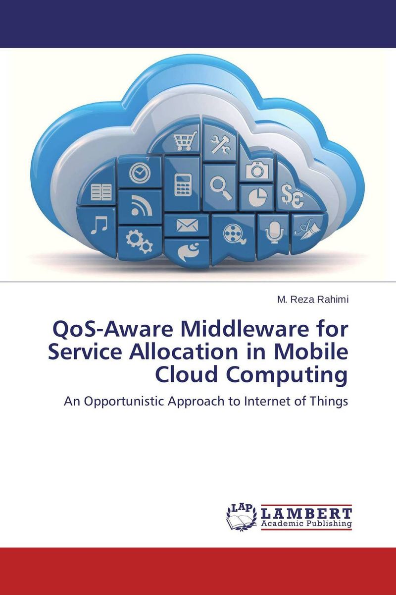 QoS-Aware Middleware for Service Allocation in Mobile Cloud Computing practical global optimization computing methods in molecular modelling