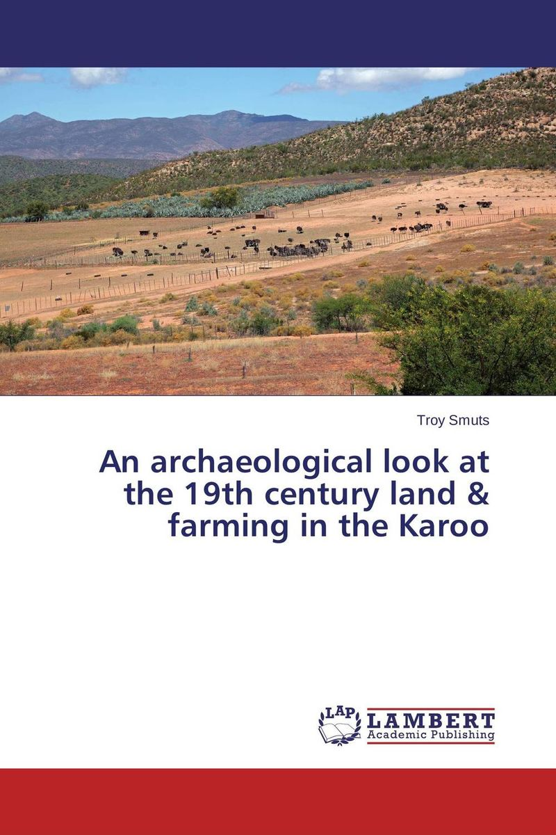 An archaeological look at the 19th century land & farming in the Karoo titian a fresh look at nature